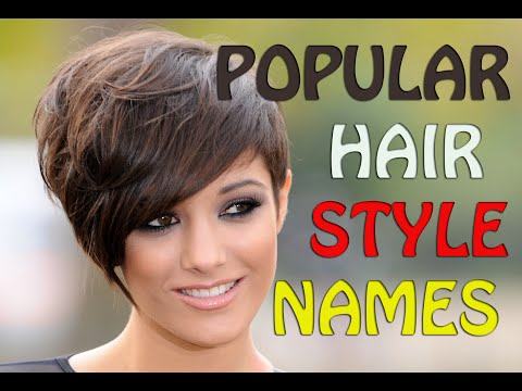 Popular Hairstyle Names - Best Hairstyle Ideals for women 2015 - 2016
