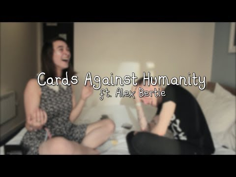 Cards Against Humanity ft. Alex Bertie