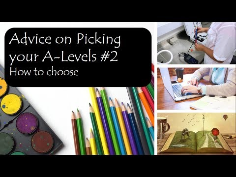 Advice on how to pick your A levels #2