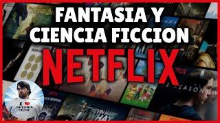 Las mejores series Originales de Netflix  | Fantasía y Ciencia Ficción