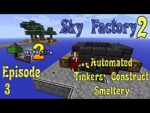 Sky Factory 2 - Tinkers Construct - Automated - Ep 03
