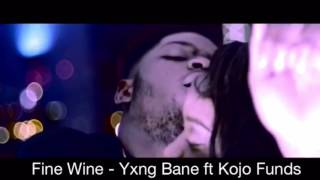 Fine Wine by Yxng Bane ft Kojo Funds - Outro Song