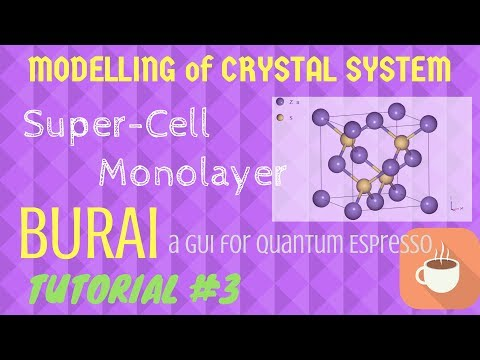 SUPER-CELL,  MONOLAYER, SLAB Modelling using BURAI [TUTORIAL #3]