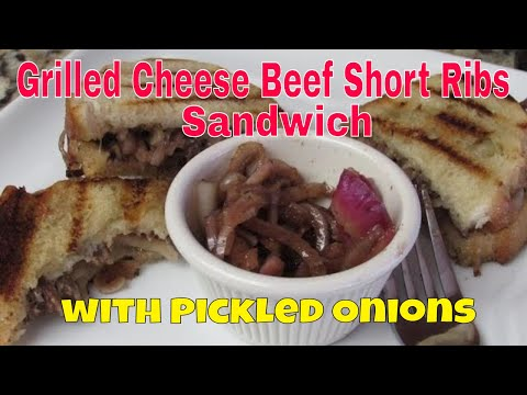 Grilled Cheese Beef Short Ribs Sandwich with Pickled Onions