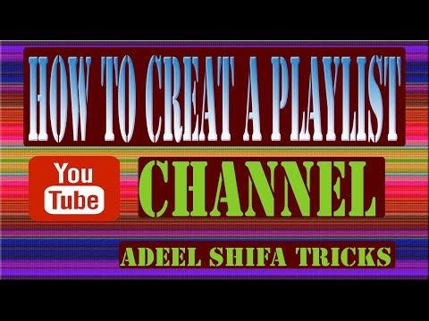 How to Create a Playlist on Your Youtube Channel  adeel shifa tricks hindi/urdu
