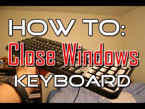 Close Windows: Use Your Keyboard!