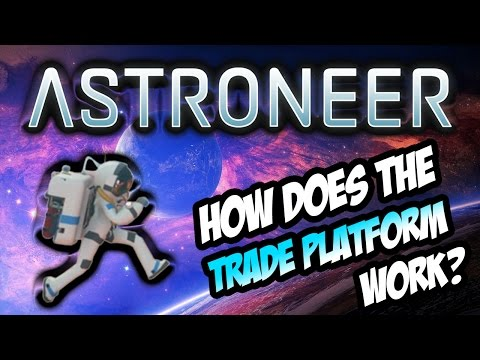 How does the Trade Platform work? Astroneer