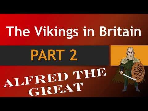 ALFRED THE GREAT - Vikings in Britain Part 2