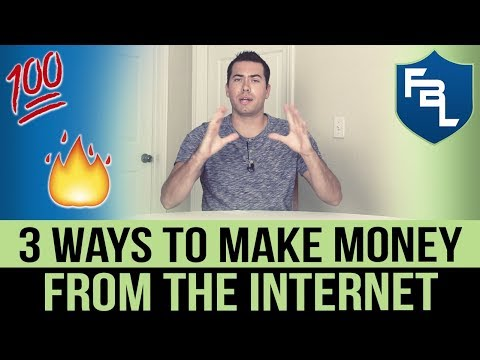 3 Ways To Make Money From The Internet