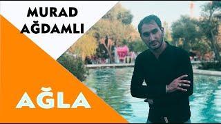Murad Ağdamlı  - Ağla (Official Audio) 2018 *yeni