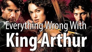 Everything Wrong With King Arthur (2004) In 17 Minutes Or Less