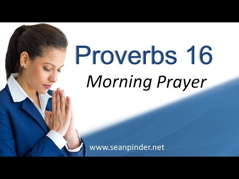HOW TO MAKE YOUR PLANS SUCCEED - PROVERBS 16 - MORNING PRAYER