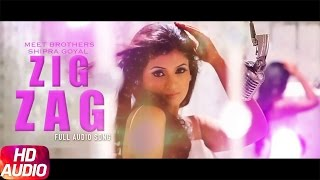 Zig Zag (Full Audio Song) | Meet Brothers & Shipra Goyal | Punjabi Audio Song | Speed Records
