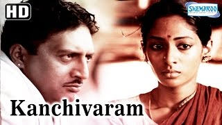 Kanchivaram {HD} - Prakash Raj - Shreya Reddy - Sree Kumar - Full Hindi Movie