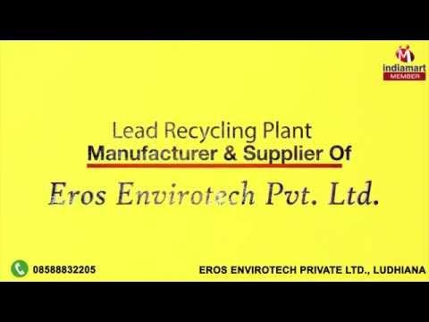 Lead Recycling Plant, Air & Water Pollution Control Systems by Eros Envirotech Private Ltd, Ludhiana