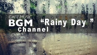 """Cafe Music BGM channel - NEW SONGS """"Rainy Day"""" - Relaxing Saxophone Jazz"""