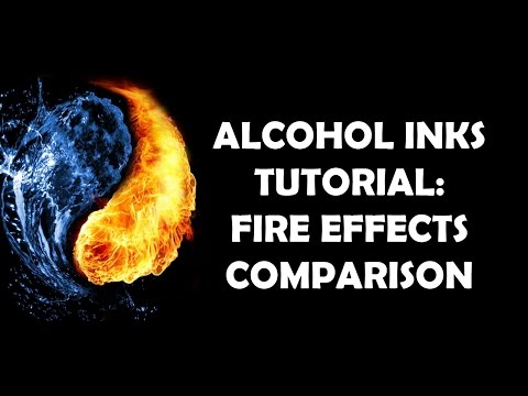Alcohol Inks Tutorial: Fire Effects Comparison