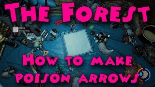 The Forest How To Make Poison Arrows Hd