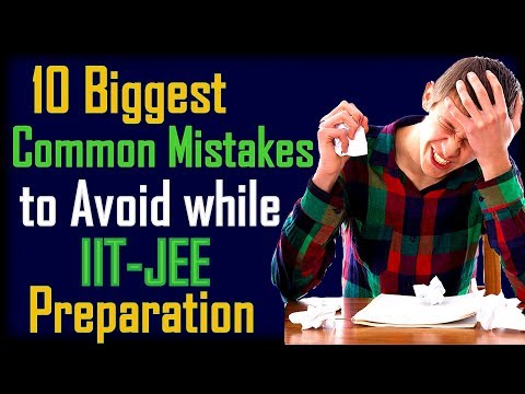 10 Biggest Common Mistakes to Avoid while Preparing for IIT - JEE | Must Watch | Being GeniUS !!