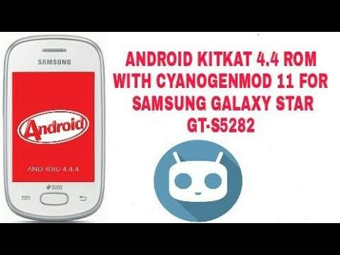 ANDROID 4.4.4 KITKAT CM 11 CUSTOM ROM FOR SAMSUNG GALAXY STAR GT-S5282