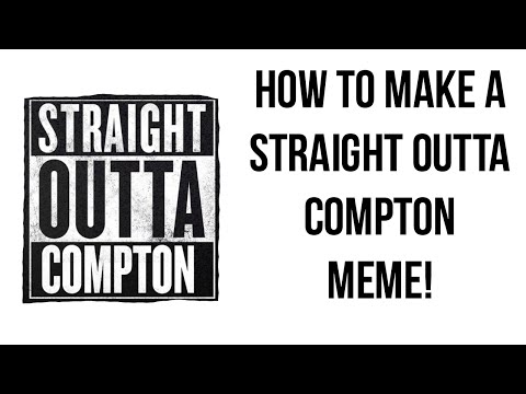 How to make a 'Straight Outta Compton' Text Meme