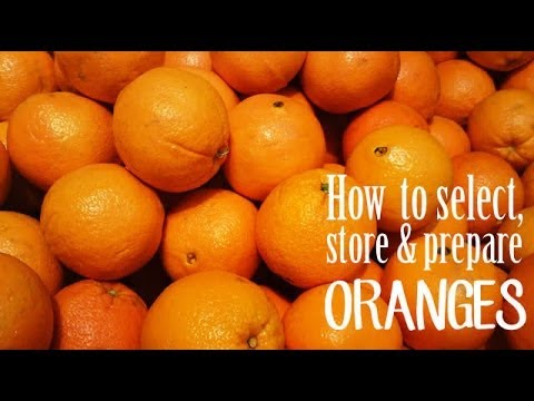 How to select, store and peel oranges