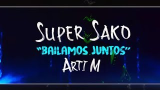 Super Sako - Bailamos Juntos  ft. Arti M (Official Music Video)