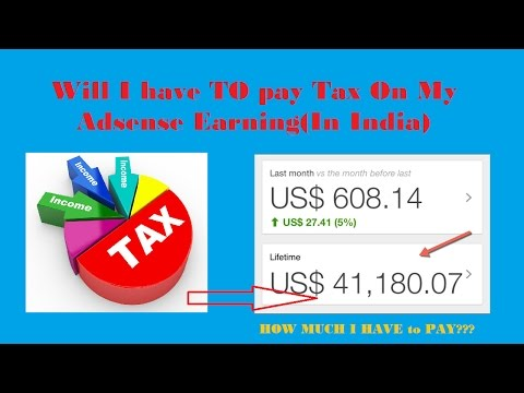 Do you need to Pay Tax on AdSense Earning or Youtube Earning in india?How Much?Terms and Conditions?