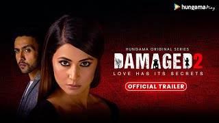 Damaged 2 | Official Trailer | Hungama Play