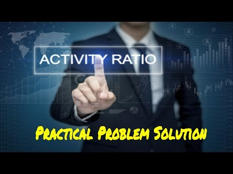 Activity Ratio - Practical Problem (Stock Turnover, Debtor Turnover & Creditor Turnover Ratio
