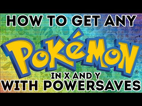 How To Get Any Pokemon in X and Y with PowerSaves