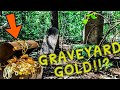 ABANDONED GRAVEYARD GOLD FORGOTTEN LEGEND UNCOVERED MILLIONS IN GOLD