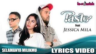 Pasto Ft. Jessica Mila - Selamanya Milikmu [Official Lyric Video]
