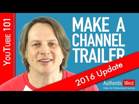 How to make a YouTube Channel Trailer - 2016 Update