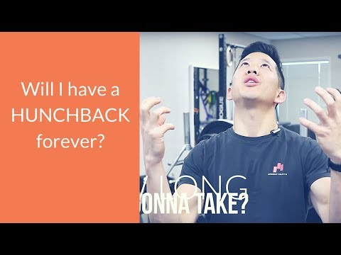 How long does it take to fix hunchback posture?