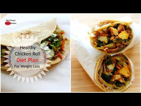 Tandoori Chicken Roll - Healthy Weight Loss Chicken Wrap Recipe - Diet Plan To Lose Weight Fast