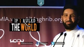 If I Ruled the World - Omar Suleiman