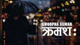 Kramasha - Swoopna Suman (Official Lyrical Video)