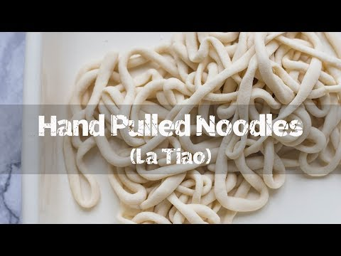 Hand pulled noodles - La Tiao 拉条子