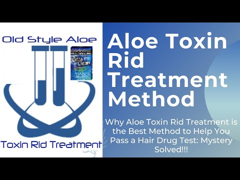 Why Aloe Toxin Rid Treatment  is the Best Method to Help You Pass a Hair Drug Test – Mystery Solved!
