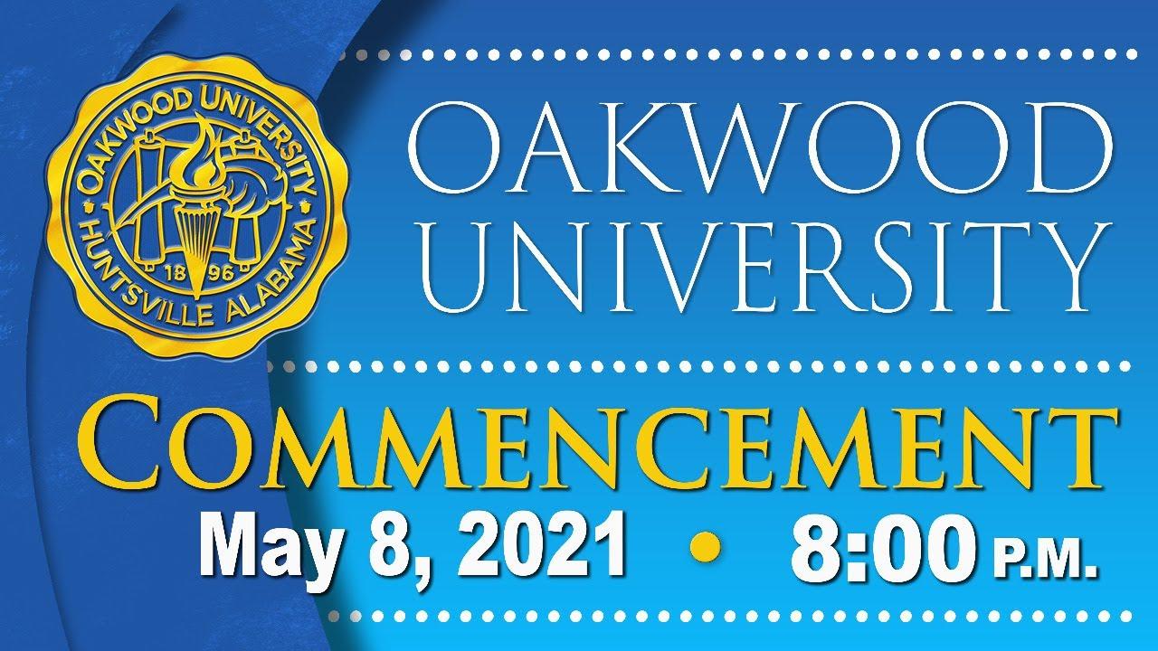 Oakwood University Graduation 2021: Commencement
