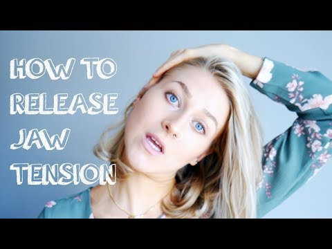 How to Release Jaw Tension and Why you Need to.