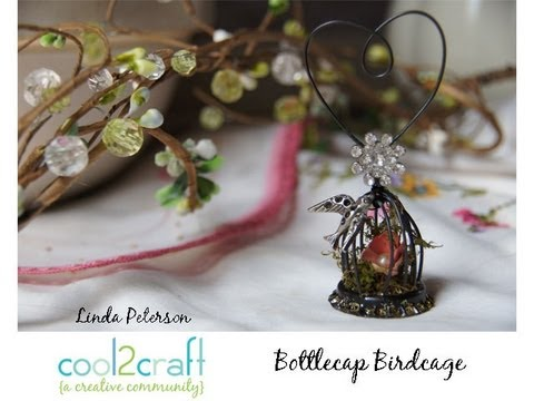 How to Make a Bottlecap Birdcage Ornament by Linda Peterson
