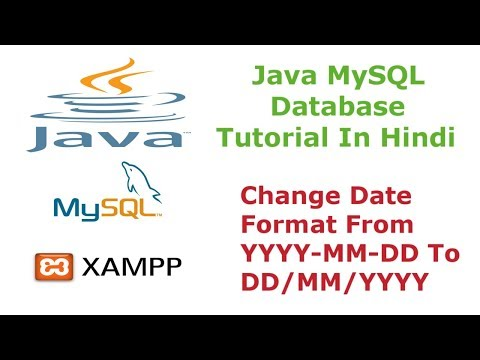 Java MySQL Database Tutorial - 8 - How To Change Date Format To DD/MM/YYYY - Hindi
