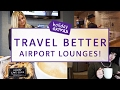Airport Lounge Myths DEBUNKED   Travel Better with Holiday Extras!