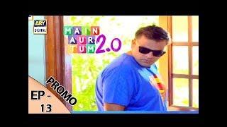 Main Aur Tum 2.0 Episode 13 (Promo) - ARY Digital Drama