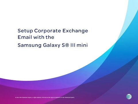 Setup Corporate Exchange Email on a Samsung Galaxy S III mini | AT&T Wireless