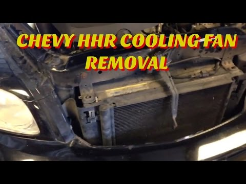 06 CHEVY HHR COOLING FAN REMOVAL
