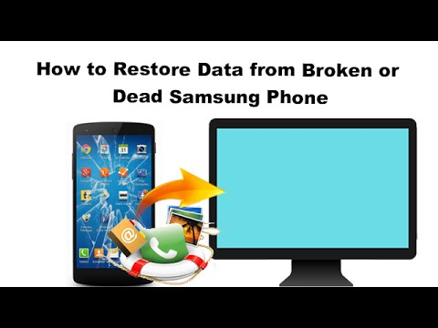 How to Restore Data from Broken or Dead Samsung Phone