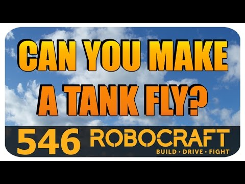 Robocraft - Can you make a Tank fly?